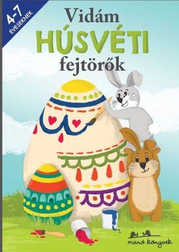 Vidám Húsvéti fejtörők - 4-7 éveseknek