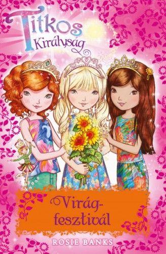 Titkos Királyság Különkiadás 7. - Virágfesztivál - Rosie Banks |
