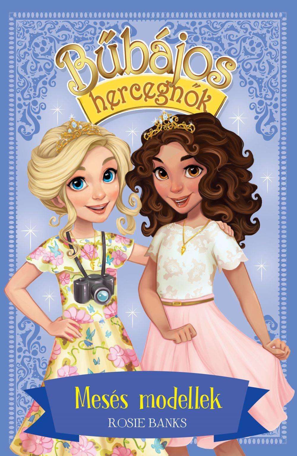 Bűbájos hercegnők 9. - Mesés modellek