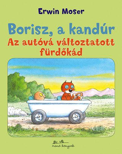 Borisz, a kandúr 1. - Az autóvá változott fürdőkád