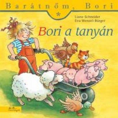 Bori a tanyán - Barátnőm, Bori - Liane Schneider |