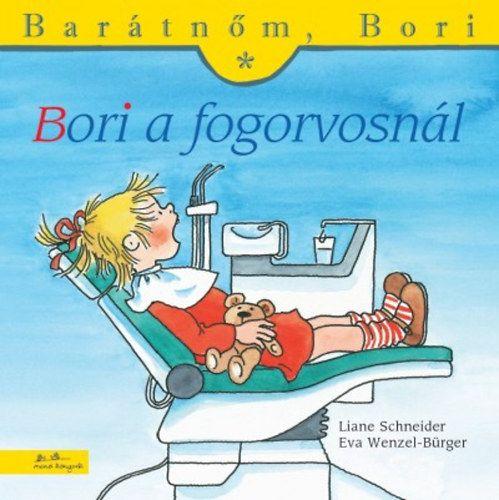 Barátnőm Bori - Bori a fogorvosnál - Liane Schneider  