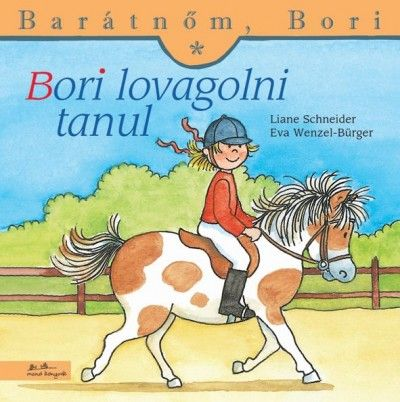 Bori lovagolni tanul - Barátnőm, Bori