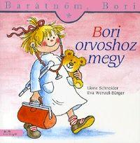 Barátnőm, Bori: Bori orvoshoz megy - Liane Schneider pdf epub