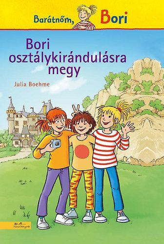 Barátnőm, Bori - Bori osztálykirándulásra megy - Julia Boehme pdf epub