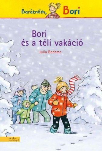 Barátnőm, Bori - Bori és a téli vakáció - Julia Boehme pdf epub