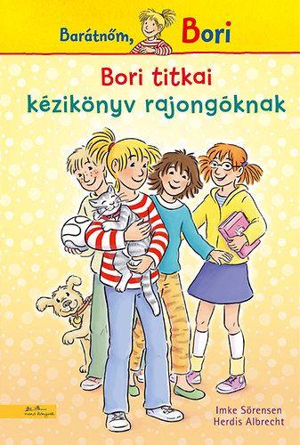Bori titkai - Barátnőm, Bori - Kézikönyv rajongóknak - Herdis Albrecht pdf epub