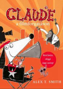 Claude a filmforgatáson - Alex T. Smith pdf epub