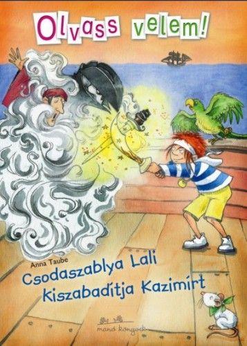 Olvass velem! Csodaszablya Lali kiszabadítja Kazimírt - Anna Taube |