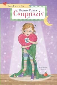 Szandra és a 3. B - Csupaszív - Balázsy Panna pdf epub
