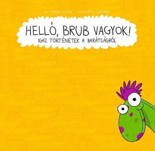 Helló, Brub vagyok! - Csepregi Zoltán |