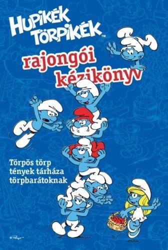 Hupikék Törpikék - Rajongói kézikönyv - Törpös törp tények tárháza törpbarátoknak