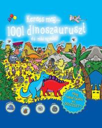 Keress meg...1001 dinoszaurusz és más egyebet!