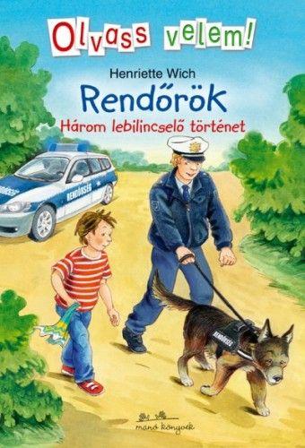 Rendőrök - Olvass velem! - Három lebilincselő történet