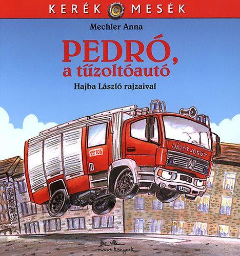 Pedró, a tűzoltóautó - Mechler Anna pdf epub