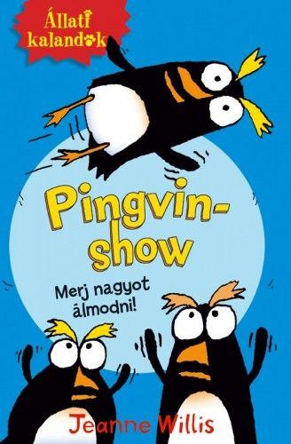 Pingvinshow - Merj nagyot álmodni! - Jeanne Willis pdf epub
