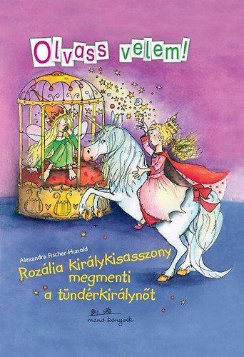 Olvass velem! Rozália királykisasszony megmenti a tündérkirálynőt