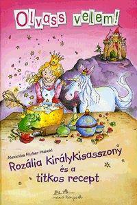 Olvass velem! Rozália királykisasszony és a titkos recept