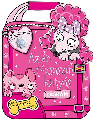 Kis kedvencek - Az én rózsaszín kutyás táskám -  pdf epub