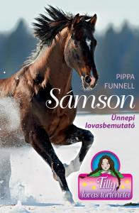 Tilly lovas történetei 4.- Sámson- Ünnepi lovasbemutató - Pippa Funnell |