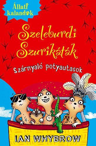 Állati Kalandok - Szeleburdi szurikáták 3. - Szárnyaló potyautasok - Ian Whybrow pdf epub