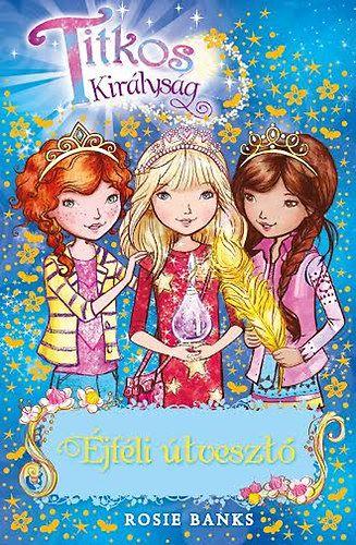Titkos Királyság 12. - Éjféli útvesztő - Rosie Banks pdf epub