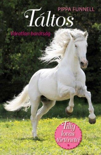 Táltos - Váratlan barátság - Tilly lovas történetei 1. - Pippa Funnell pdf epub