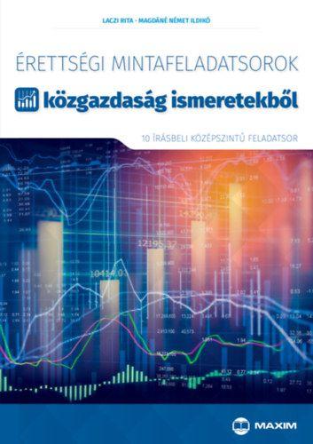 Érettségi mintafeladatsorok közgazdaság ismeretekből - Magdáné Német Ildikó |