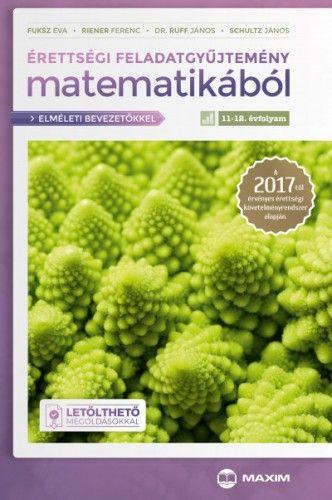 Érettségi feladatgyűjtemény matematikából 11-12. évfolyam