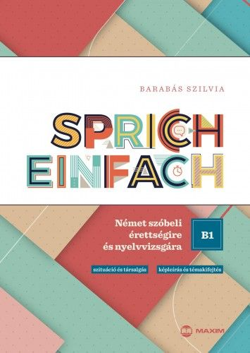 Sprich einfach B1 szint - Német szóbeli érettségire és nyelvvizsgára