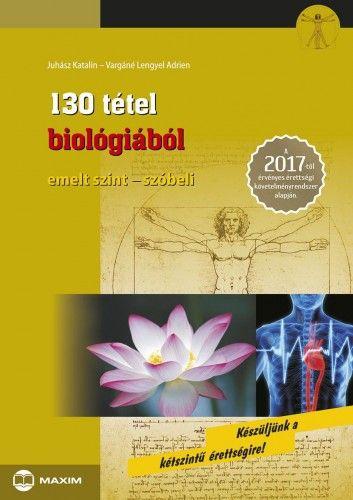 130 tétel biológiából (emelt szint-szóbeli) - 2017-től érvényes