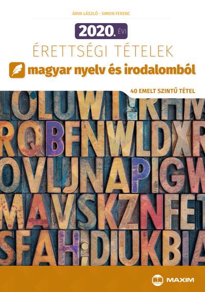 2020. évi érettségi tételek magyar nyelv és irodalomból - 40 emelt szintű tétel - Simon Ferenc pdf epub