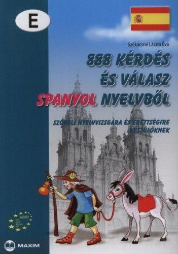 888 kérdés és válasz spanyol nyelvből - Szóbeli nyelvvizsgára és érettségire készülőknek - A2/B1