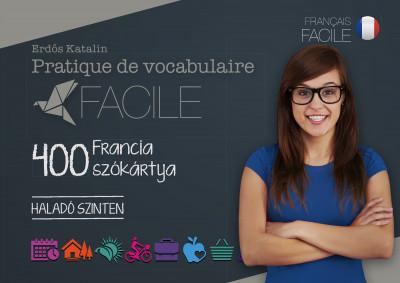 Pratique de vocabulaire Facile - 400 francia szókártya - Haladó szinten