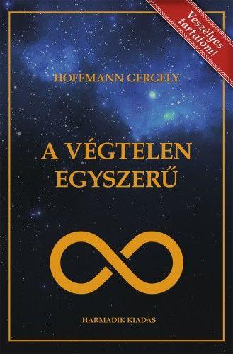 A Végtelen Egyszerű - Dr. Hoffmann Gergely |
