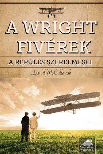 A Wright fivérek - David McCullough |