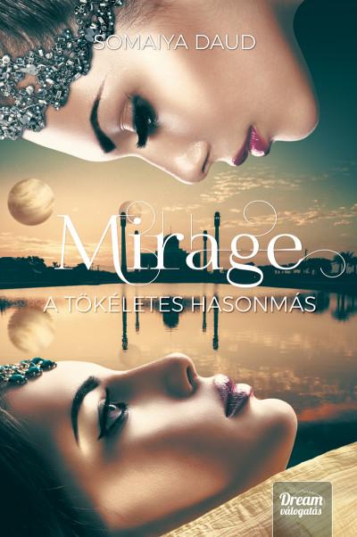 Mirage - A tökéletes hasonmás - Somaiya Daud pdf epub