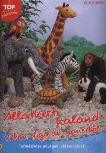 Állatkerti kaland - Vidám figurák nemezből