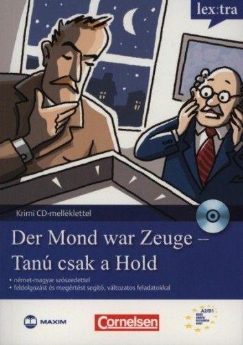 Der Mond war Zeuge - Tanú csak a Hold - Krimi nyelvtanulóknak - CD melléklettel
