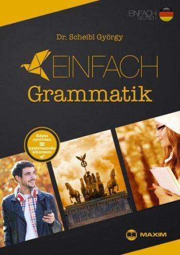 Einfach Grammatik - Képes nyelvtan = nyelvtanulás sikeresen