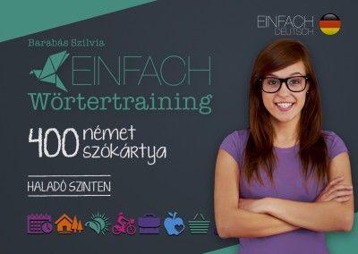 Einfach Wörtertraining - 400 német szókártya - Haladó szinten