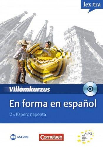 En forma en espanol - Villámkurzus - CD-melléklettel