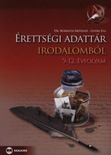 Érettségi adattár irodalomból - 9-12. évfolyam - Dr. Borbáth Árpádné |