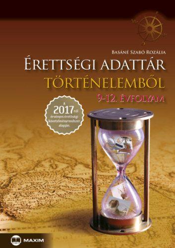 Érettségi adattár történelemből, 9-12. évfolyam - 2017-től érvényes - Basáné Szabó Rozália pdf epub