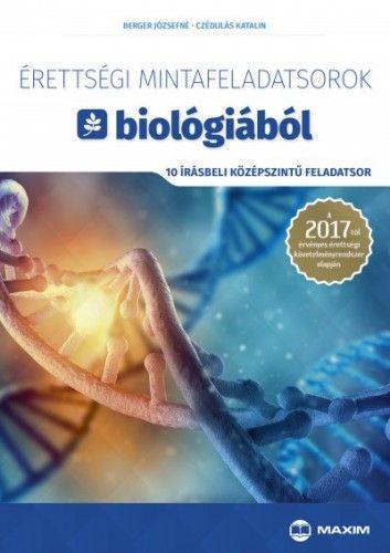 Érettségi mintafeladatsorok biológiából (10 írásbeli középszintű feladatsor) - A 2017-től érvényes érettségi követelményrendszer alapján - Berger Józsefné |