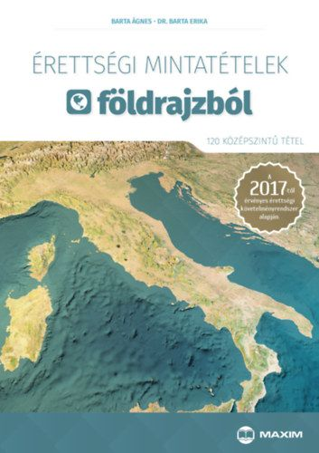 Érettségi mintatételek földrajzból (120 középszintű tétel) - A 2017-től érvényes érettségi követelményrendszer alapján