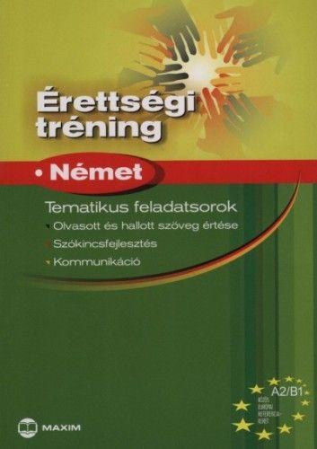 Érettségi tréning - Német A2/B1 - Tematikus feladatsorok