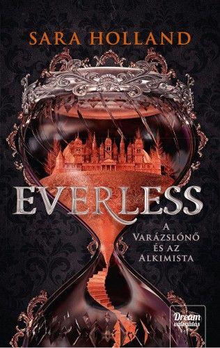 Everless - A varázslónő és az alkimista - Sara Holland |