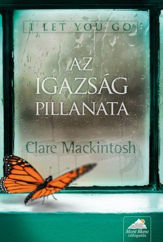 I ​Let You Go - Az igazság pillanata - Clare Mackintosh pdf epub