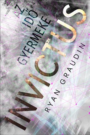 Invictus – Az időgyermeke - Ryan Graudin |